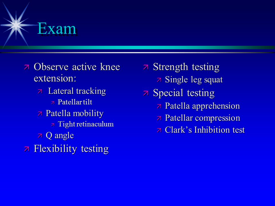 Exam Observe active knee extension: Flexibility testing