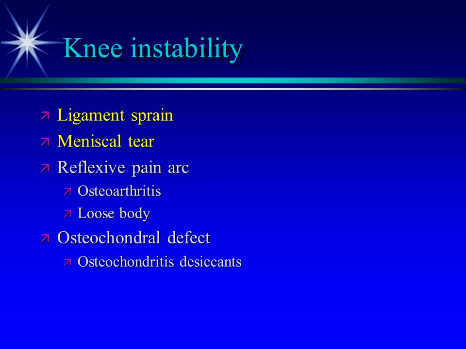 Knee instability Ligament sprain Meniscal tear Reflexive pain arc