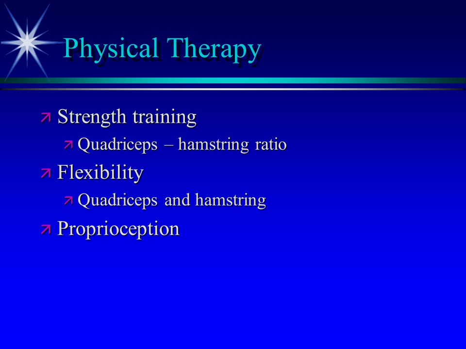Physical Therapy Strength training Flexibility Proprioception