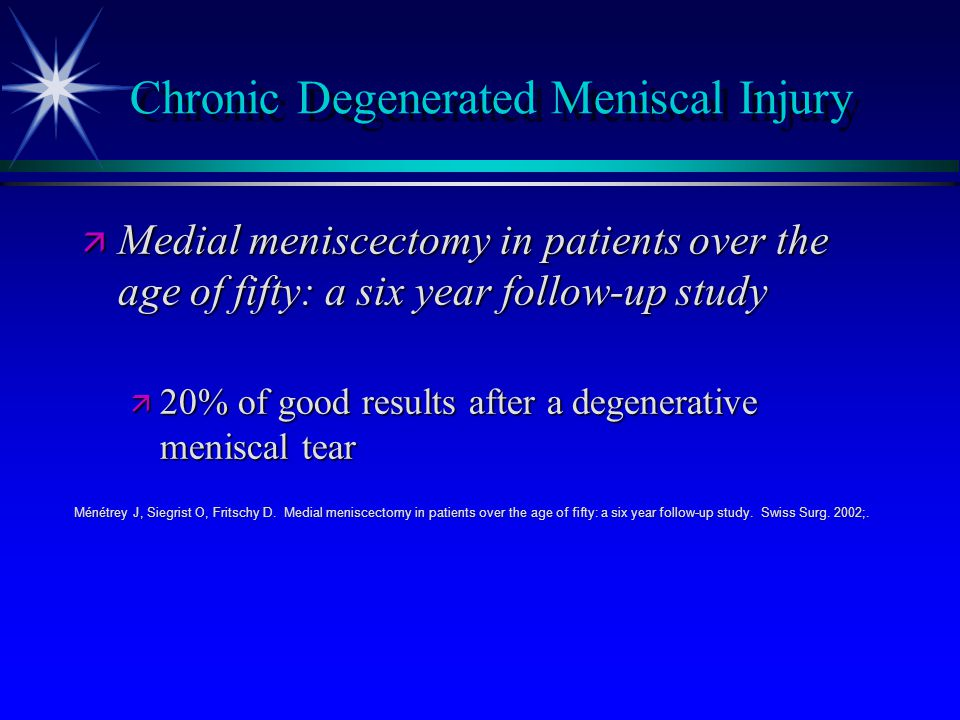 Chronic Degenerated Meniscal Injury