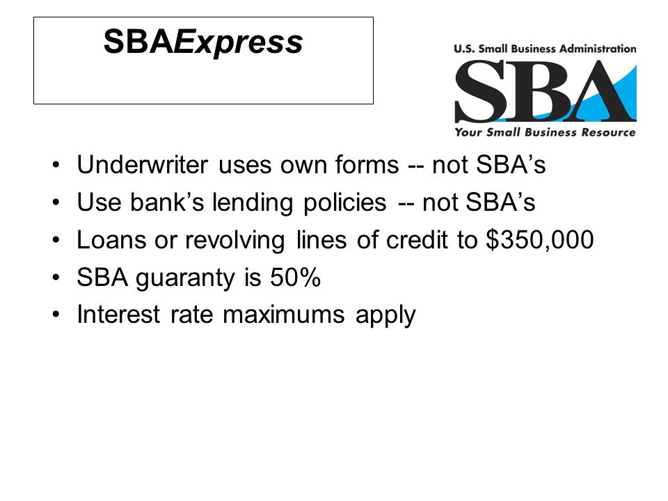 SBAExpress Underwriter uses own forms -- not SBA's
