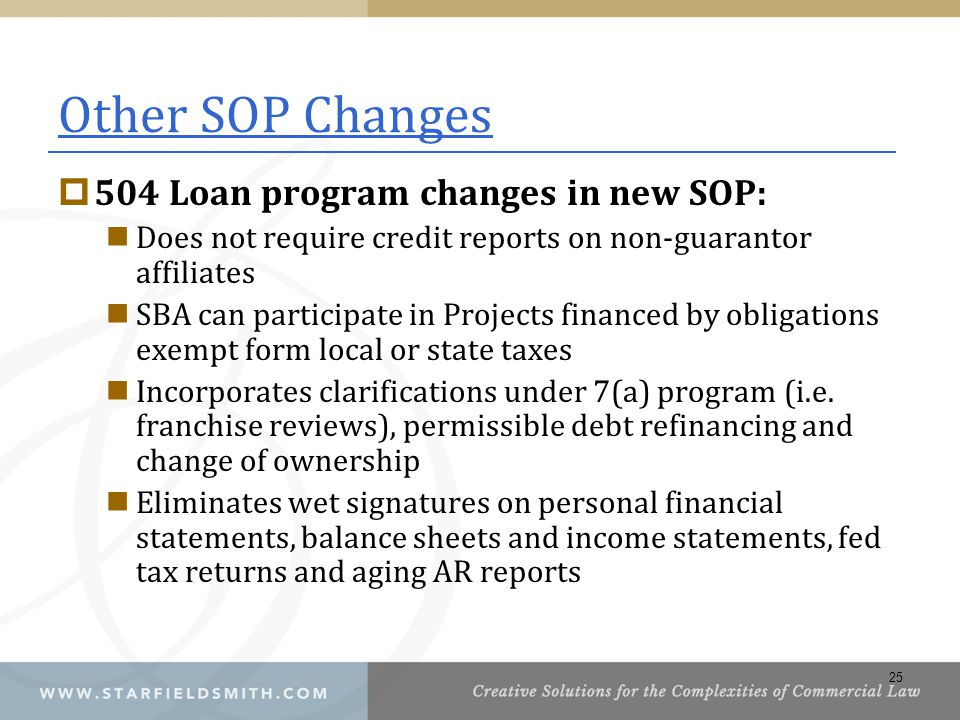 Other SOP Changes 504 Loan program changes in new SOP:
