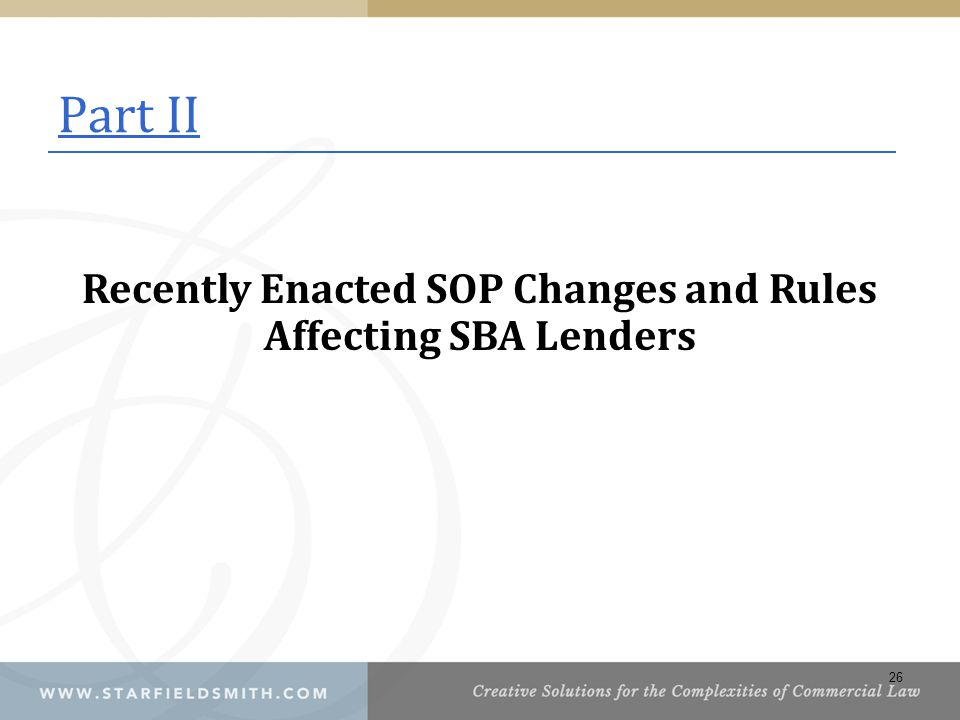 Recently Enacted SOP Changes and Rules Affecting SBA Lenders