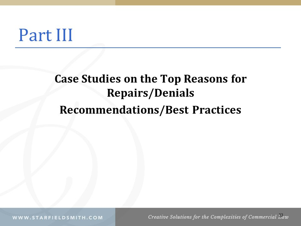 Part III Case Studies on the Top Reasons for Repairs/Denials