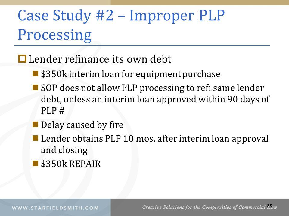 Case Study #2 – Improper PLP Processing