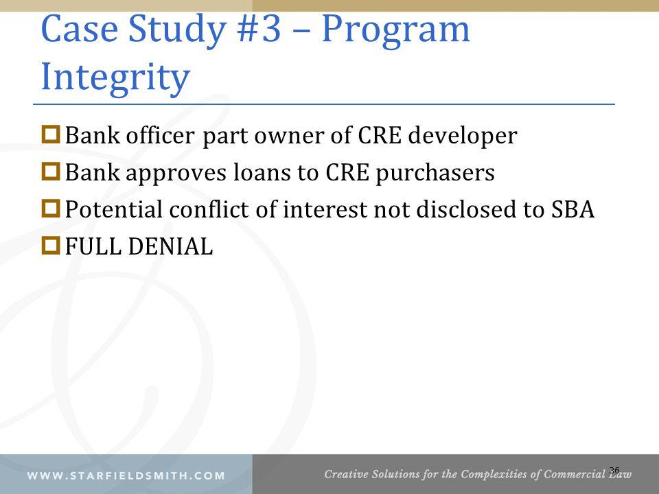 Case Study #3 – Program Integrity