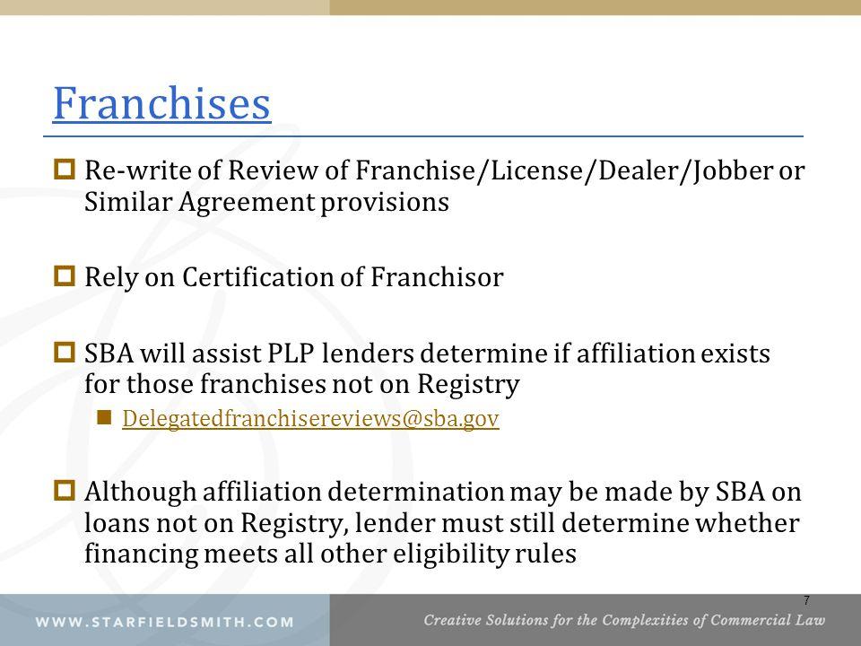 Franchises Re-write of Review of Franchise/License/Dealer/Jobber or Similar Agreement provisions. Rely on Certification of Franchisor.