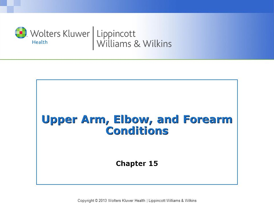 Upper Arm, Elbow, and Forearm Conditions