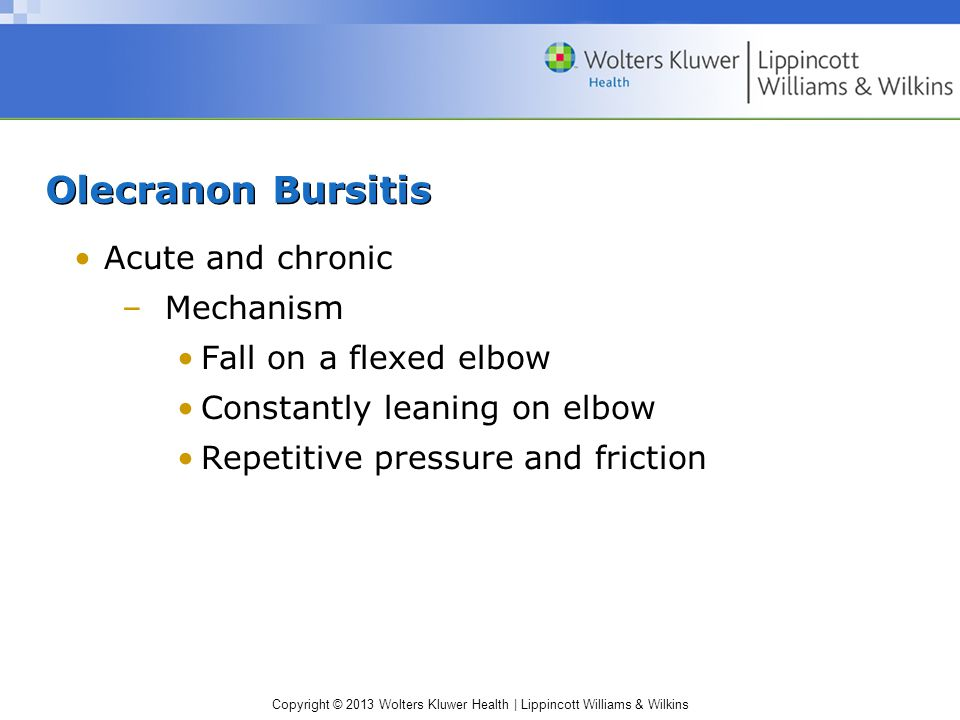 Olecranon Bursitis Acute and chronic Mechanism Fall on a flexed elbow