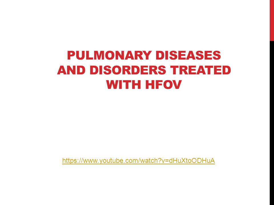Pulmonary Diseases and Disorders treated with HFOV