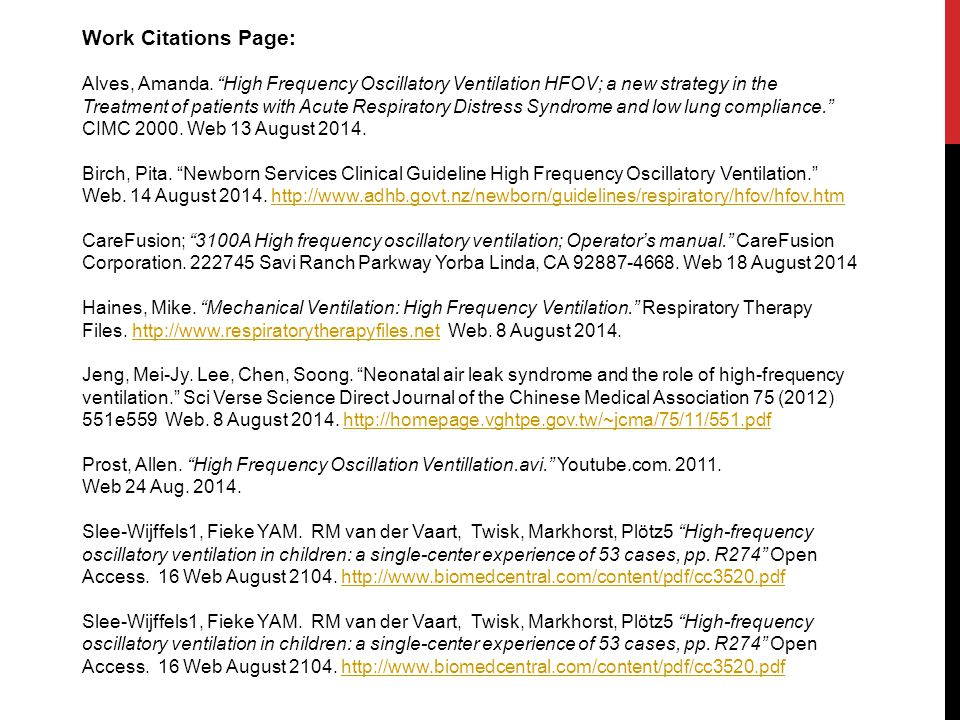 Work Citations Page: Alves, Amanda. High Frequency Oscillatory Ventilation HFOV; a new strategy in the.