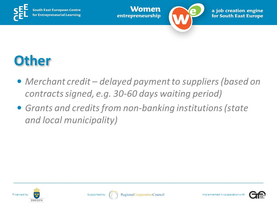 Other Merchant credit – delayed payment to suppliers (based on contracts signed, e.g. 30-60 days waiting period)