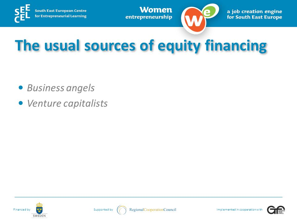The usual sources of equity financing