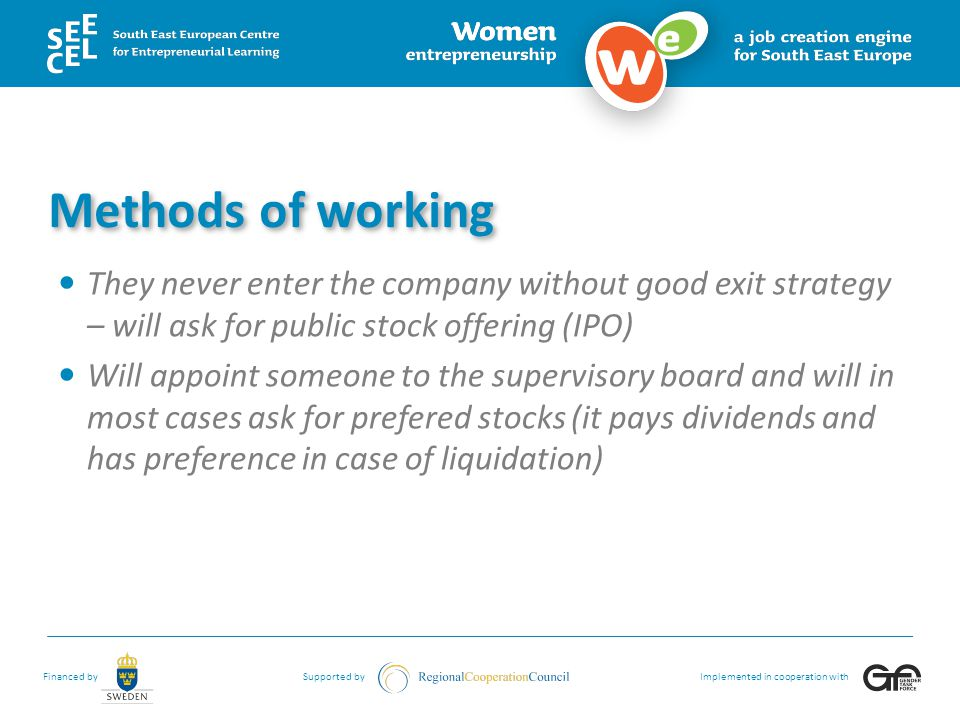 Methods of working They never enter the company without good exit strategy – will ask for public stock offering (IPO)