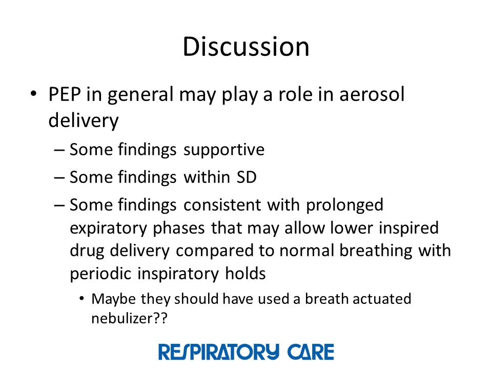 Discussion PEP in general may play a role in aerosol delivery