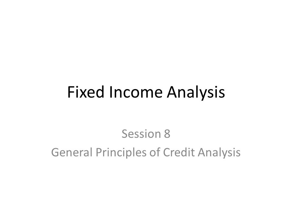 Session 8 General Principles of Credit Analysis