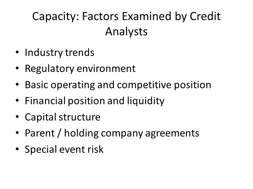 Capacity: Factors Examined by Credit Analysts