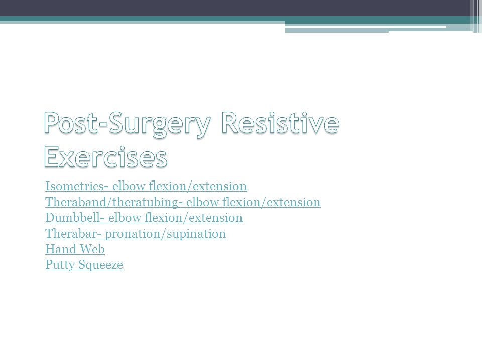Post-Surgery Resistive Exercises