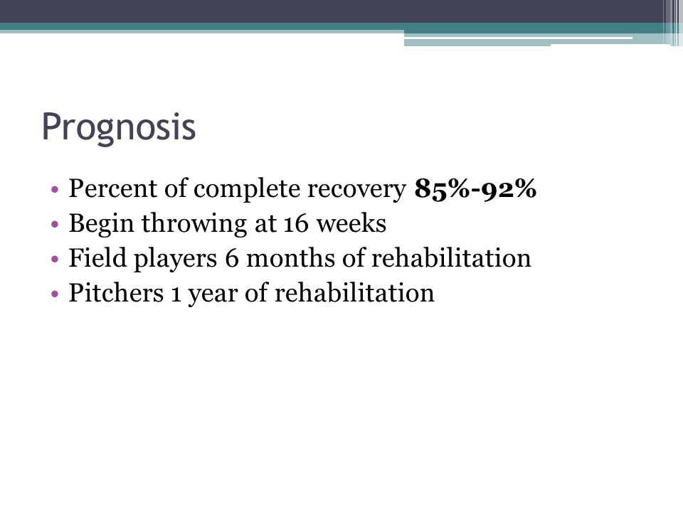 Prognosis Percent of complete recovery 85%-92%