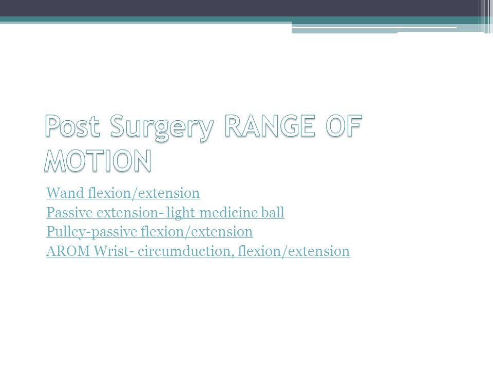 Post Surgery RANGE OF MOTION