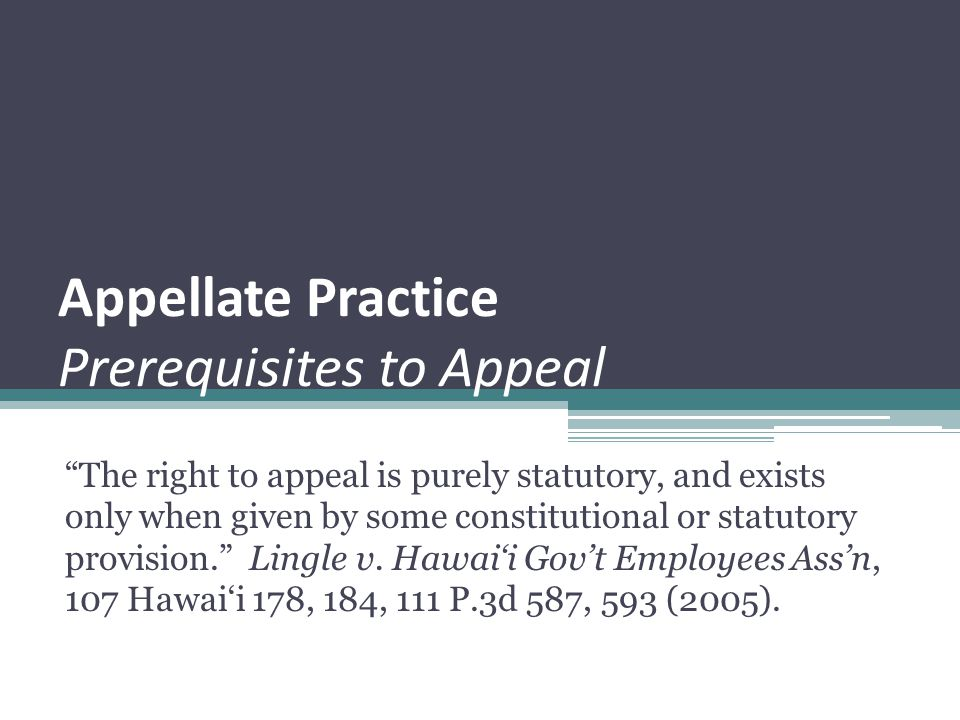 Appellate Practice Prerequisites to Appeal