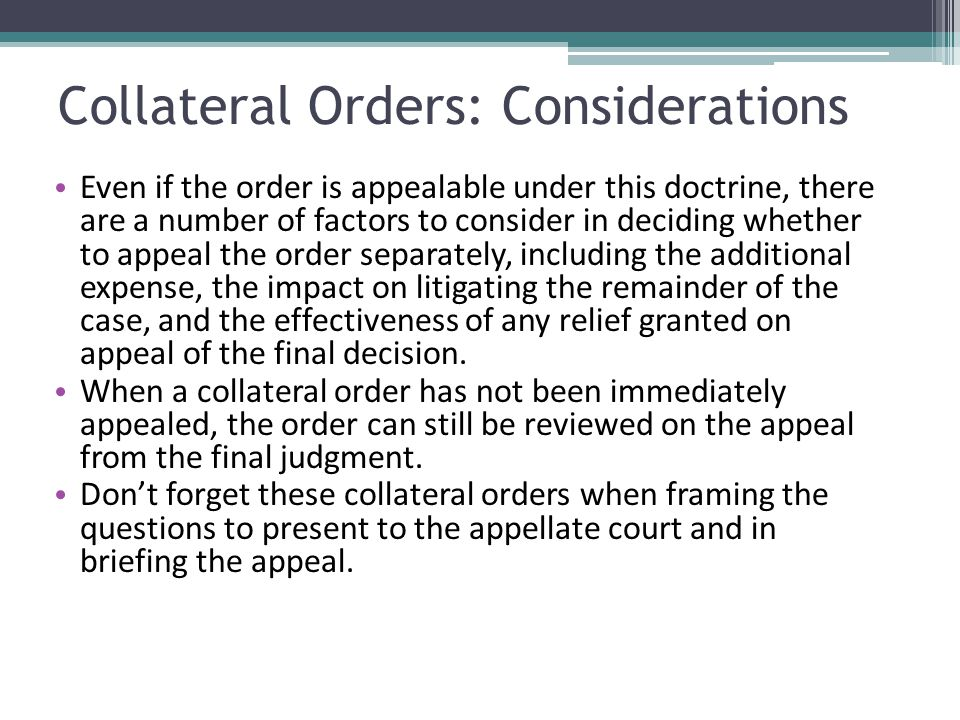 Collateral Orders: Considerations