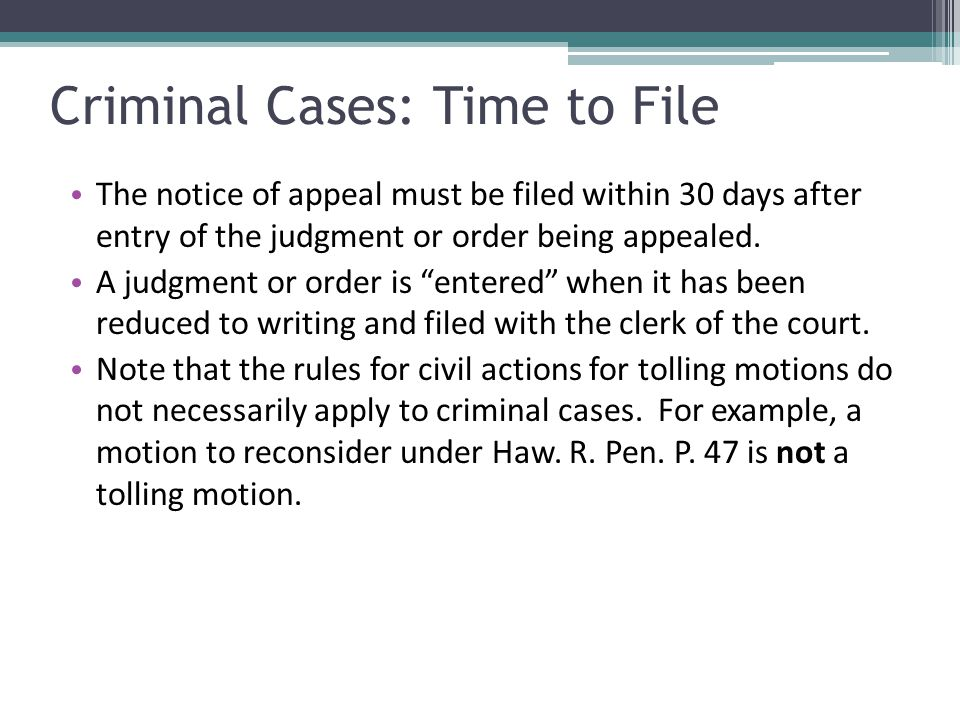 Criminal Cases: Time to File