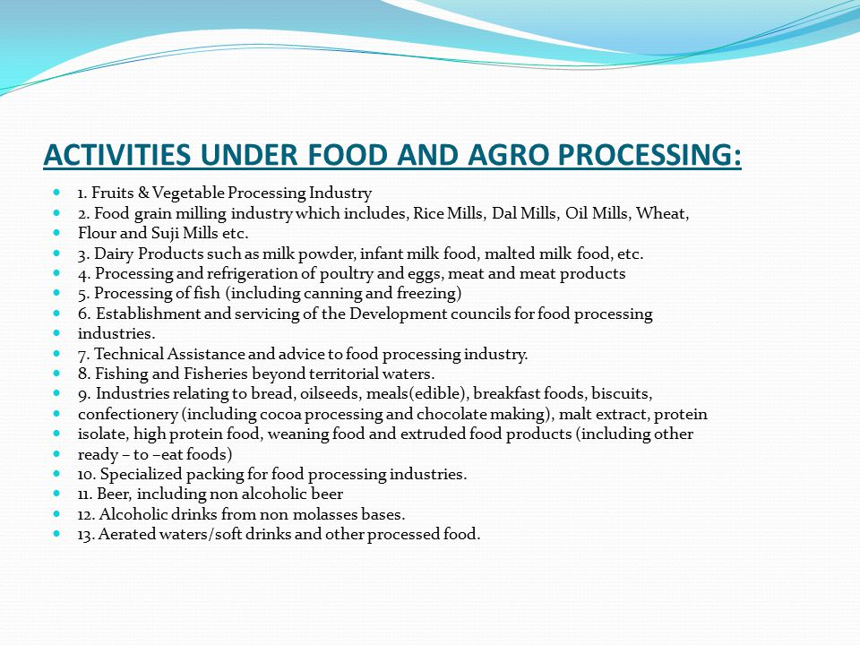 ACTIVITIES UNDER FOOD AND AGRO PROCESSING: