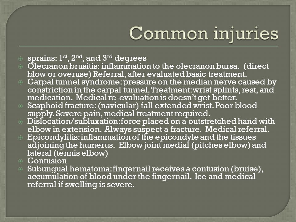 Common injuries sprains: 1st, 2nd, and 3rd degrees