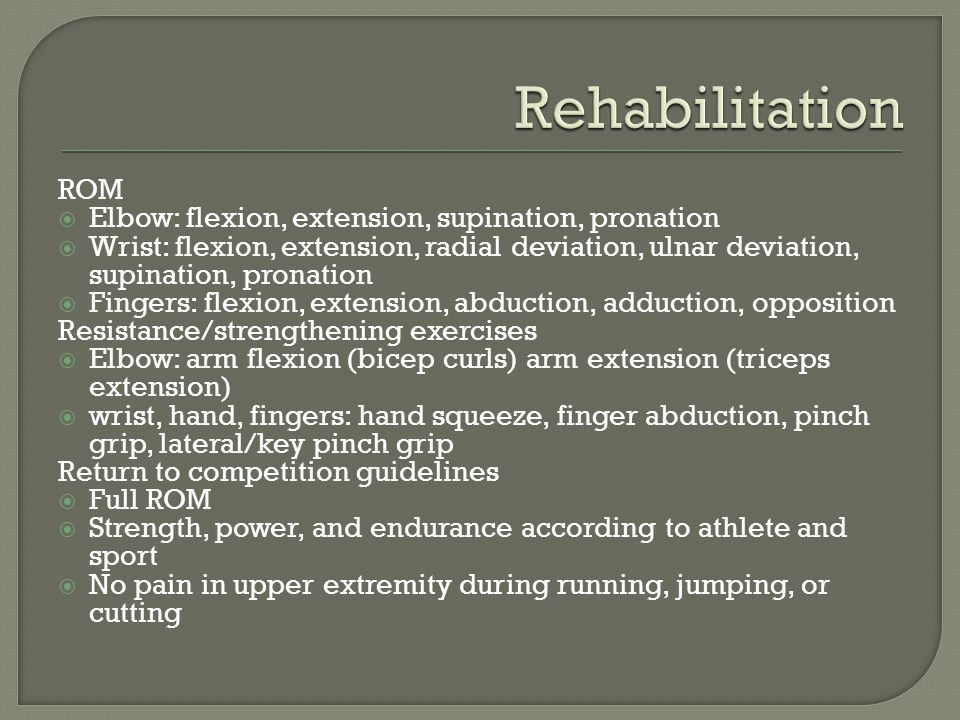 Rehabilitation ROM Elbow: flexion, extension, supination, pronation