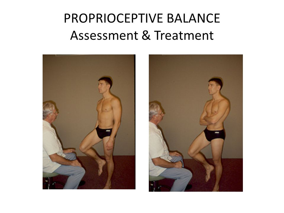 PROPRIOCEPTIVE BALANCE Assessment & Treatment