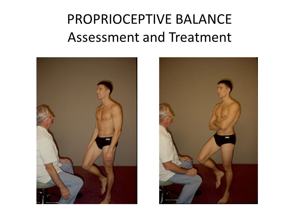PROPRIOCEPTIVE BALANCE Assessment and Treatment