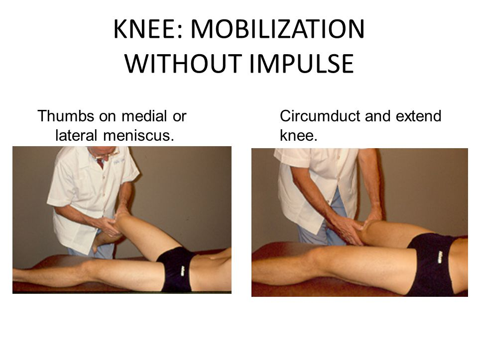 KNEE: MOBILIZATION WITHOUT IMPULSE