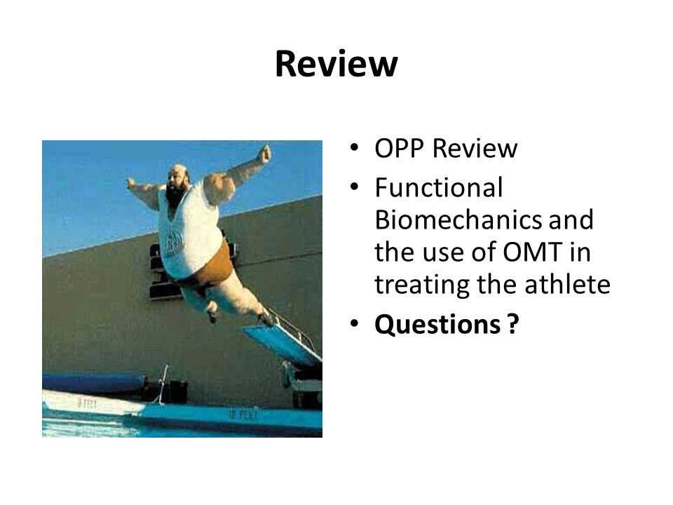 Review OPP Review Functional Biomechanics and the use of OMT in treating the athlete Questions