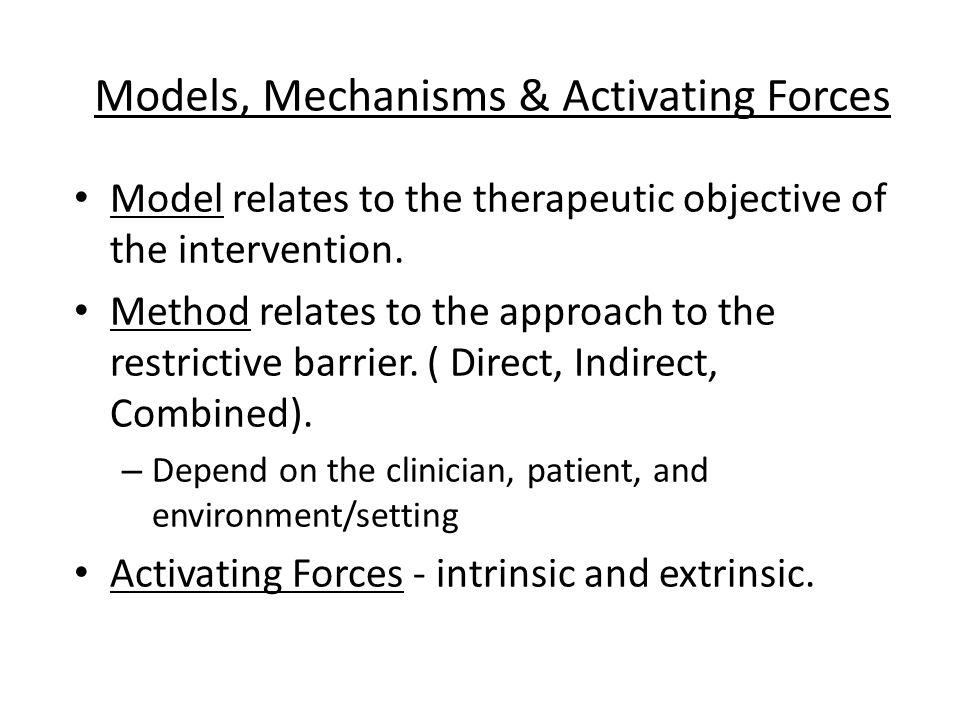 Models, Mechanisms & Activating Forces