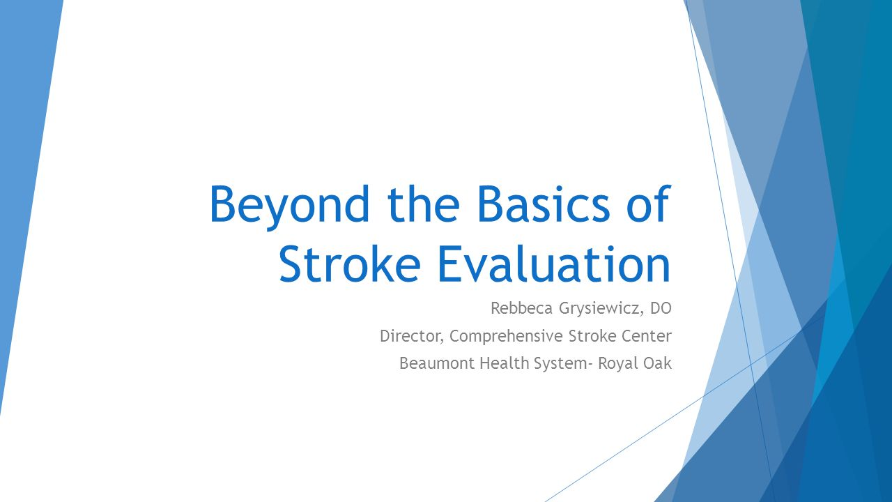 Beyond the Basics of Stroke Evaluation