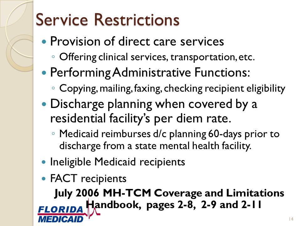 Service Restrictions Provision of direct care services