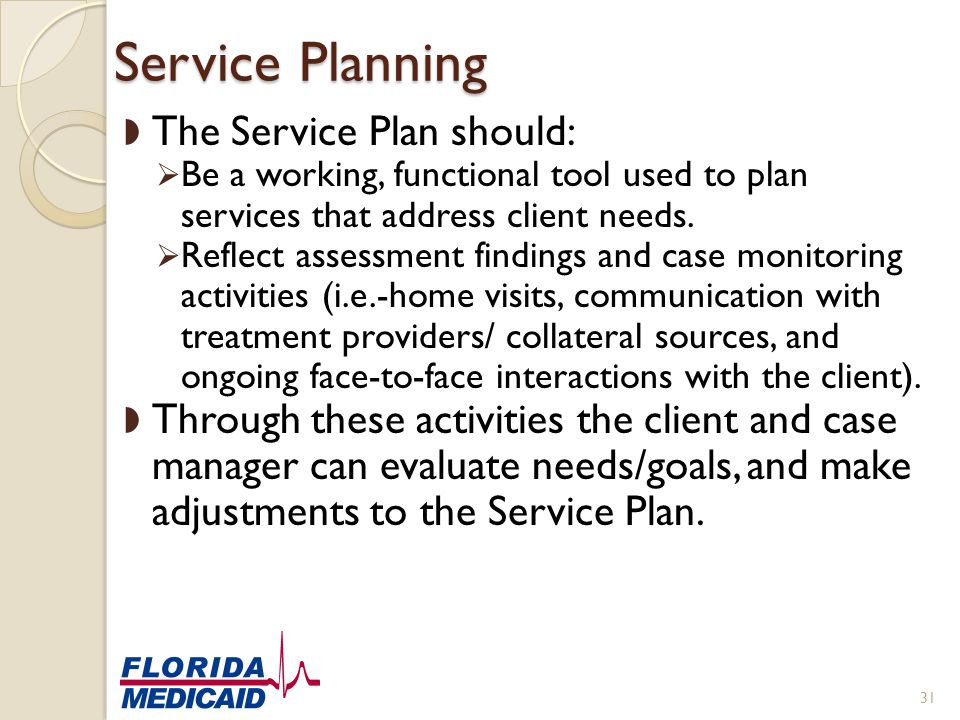 Service Planning The Service Plan should:
