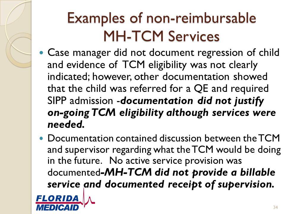 Examples of non-reimbursable MH-TCM Services