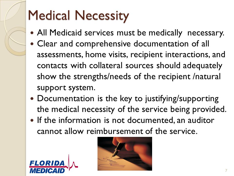 Medical Necessity All Medicaid services must be medically necessary.