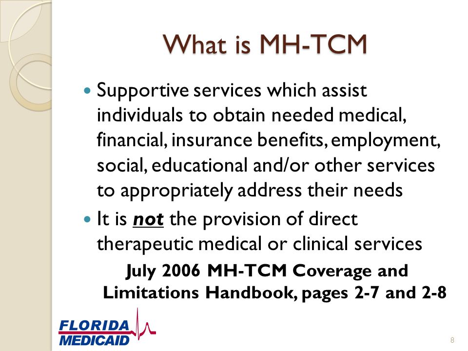 July 2006 MH-TCM Coverage and Limitations Handbook, pages 2-7 and 2-8