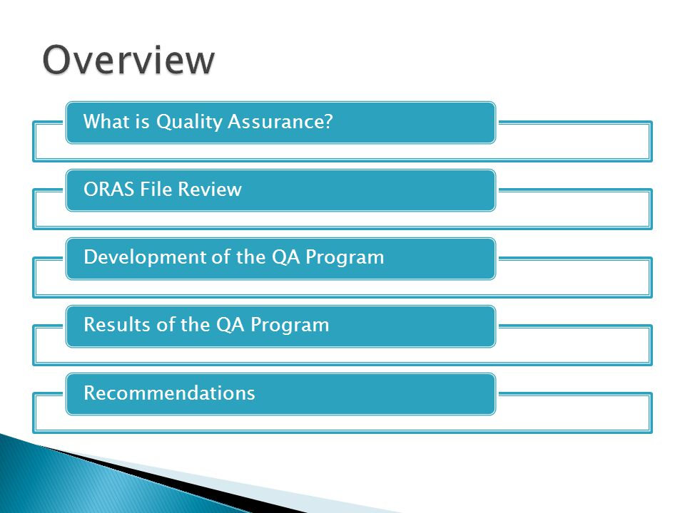 Overview What is Quality Assurance ORAS File Review