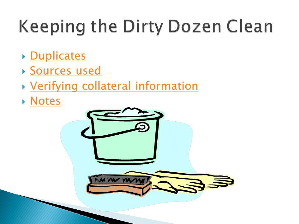 Keeping the Dirty Dozen Clean