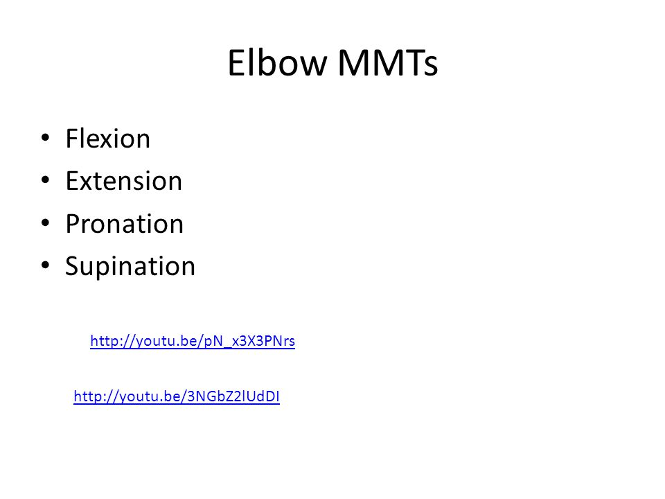 Elbow MMTs Flexion Extension Pronation Supination