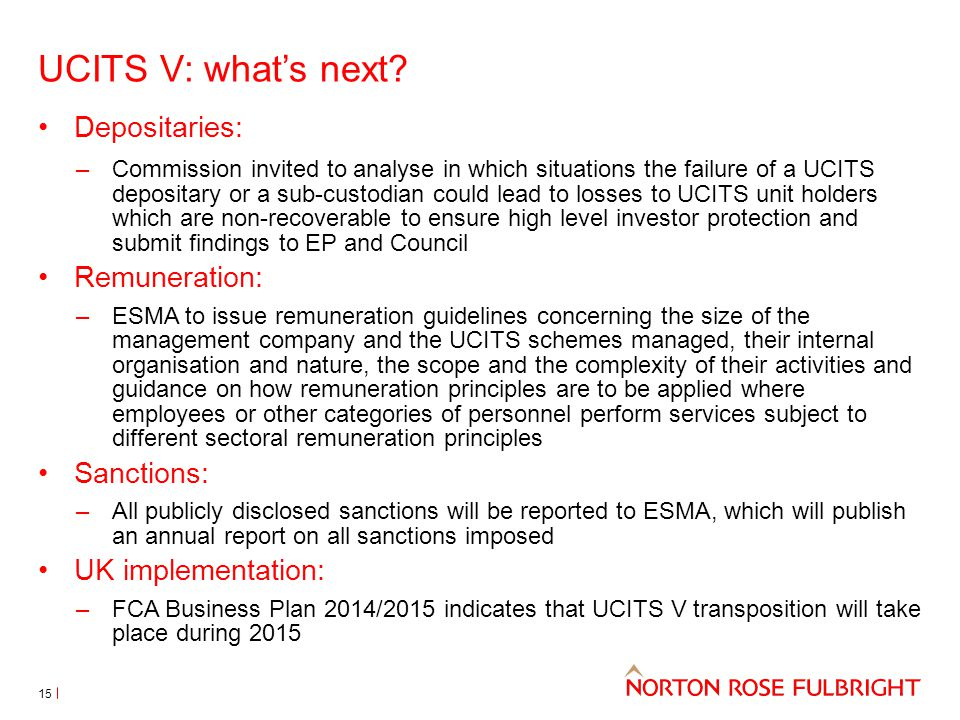 UCITS V: what's next Depositaries: Remuneration: Sanctions: