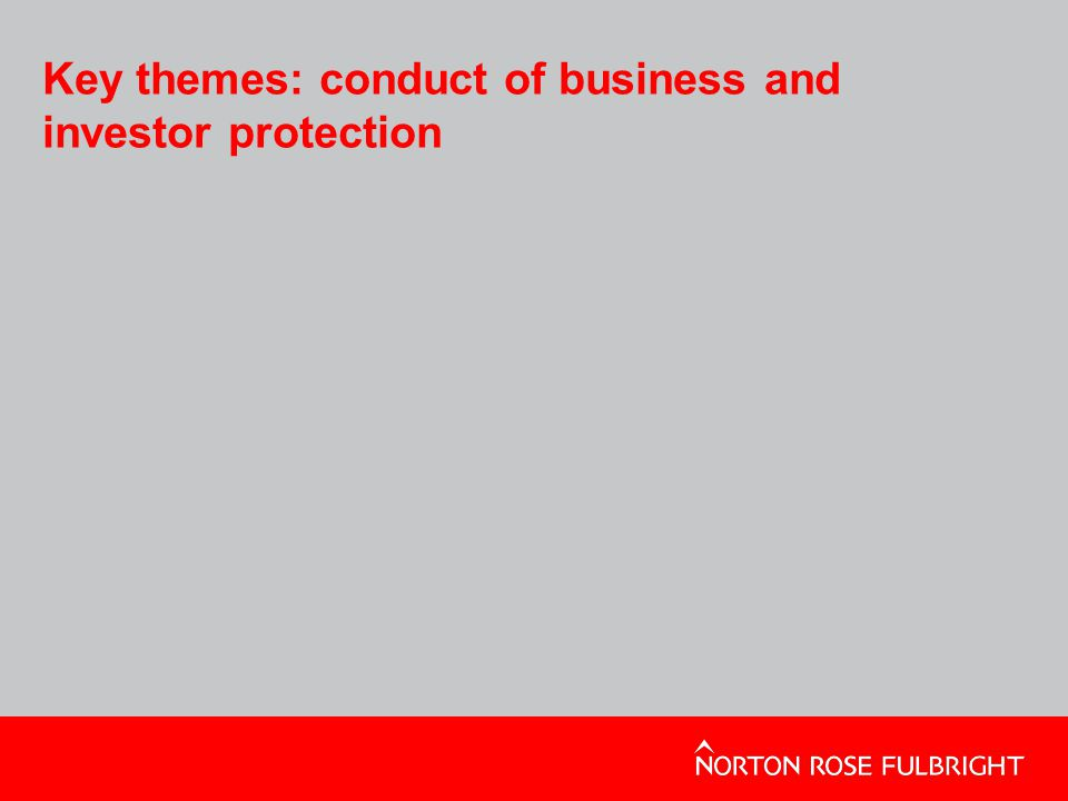 Key themes: conduct of business and investor protection