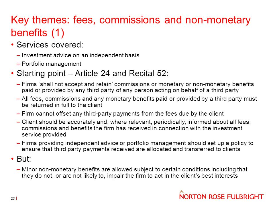 Key themes: fees, commissions and non-monetary benefits (1)