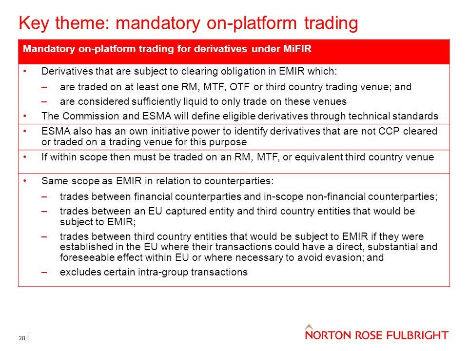 Key theme: mandatory on-platform trading