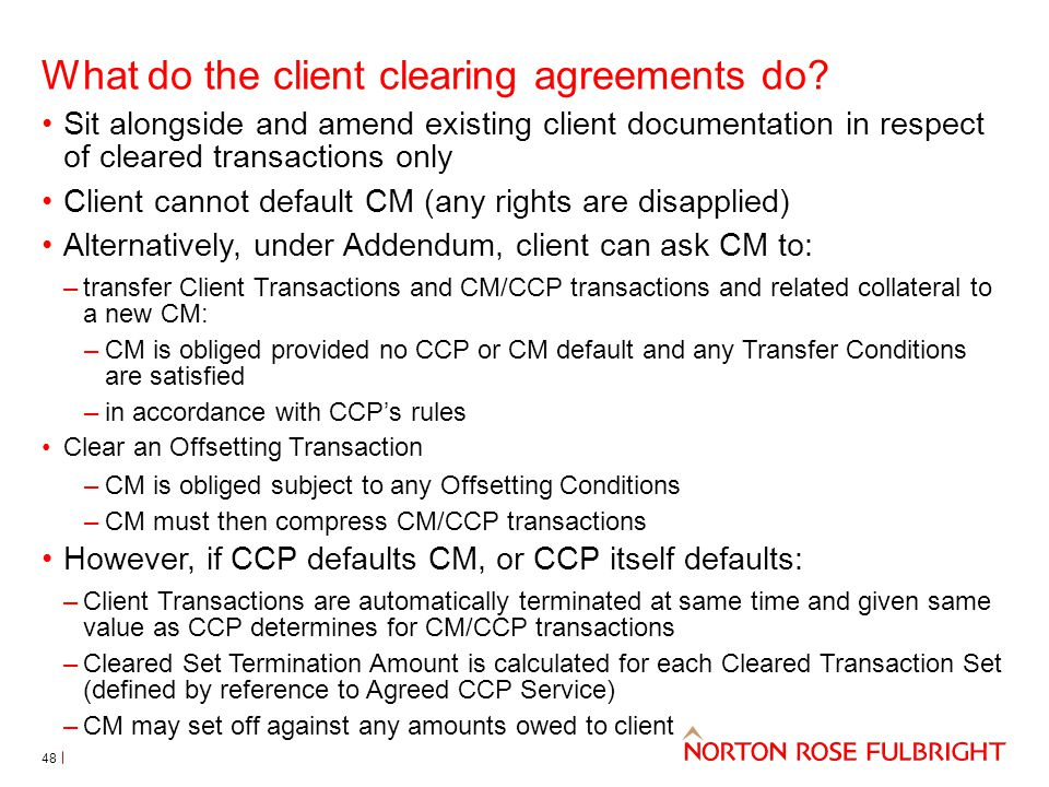 What do the client clearing agreements do