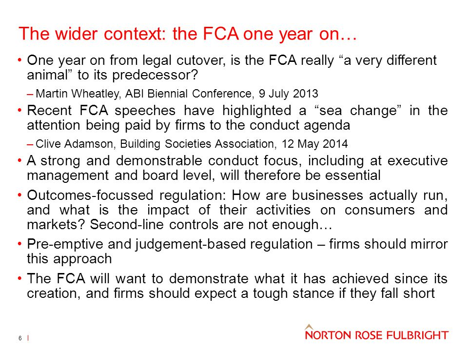 The wider context: the FCA one year on…